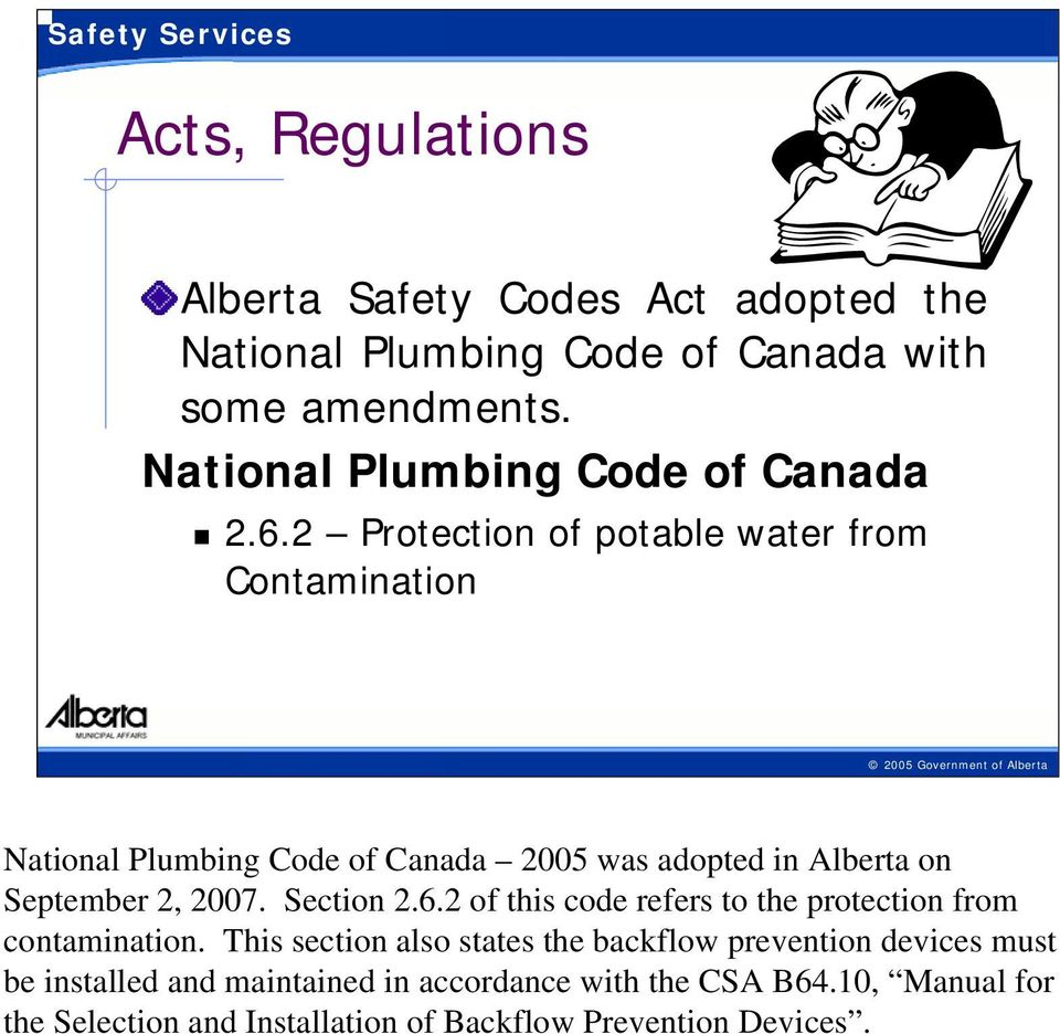2 Protection of potable water from Contamination 10-5/15/2009 National Plumbing Code of Canada 2005 was adopted in Alberta on September 2,