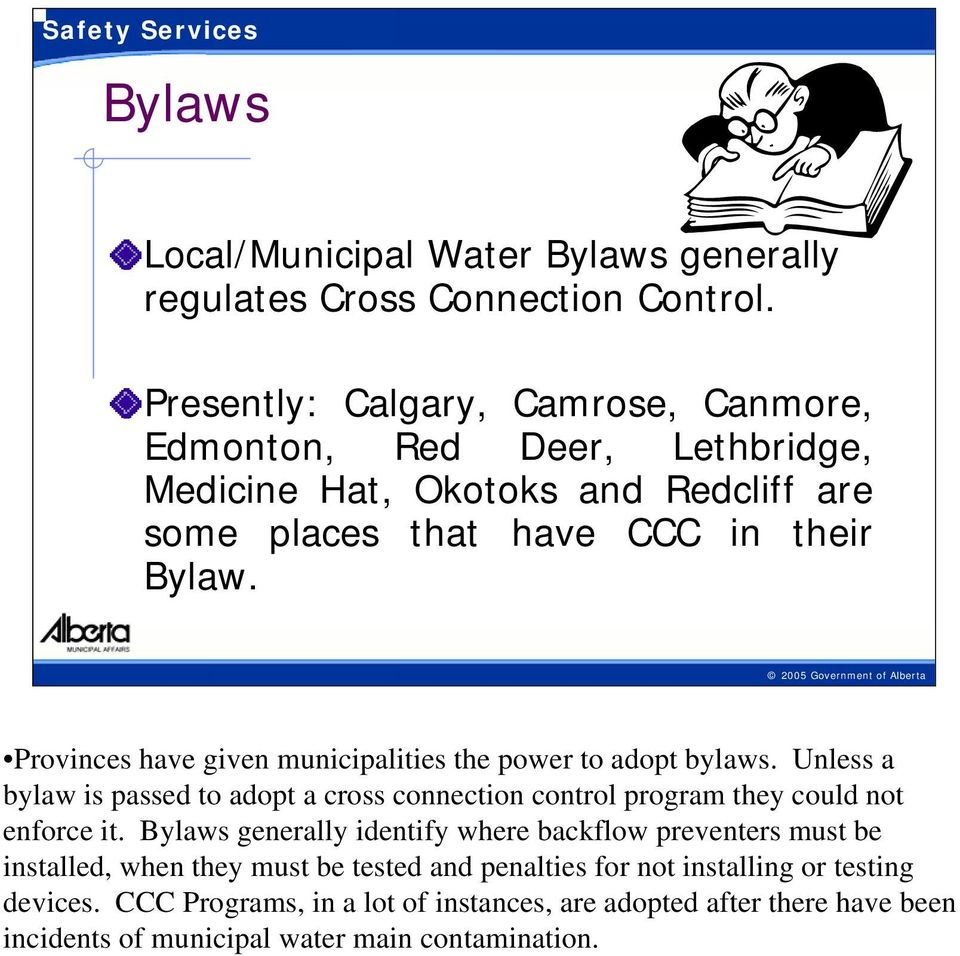 18-5/15/2009 Provinces have given municipalities the power to adopt bylaws.
