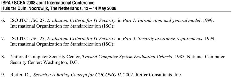 ISO JTC 1/SC 27, Evaluation Criteria for IT Security, in Part 3: Security assurance requirements.