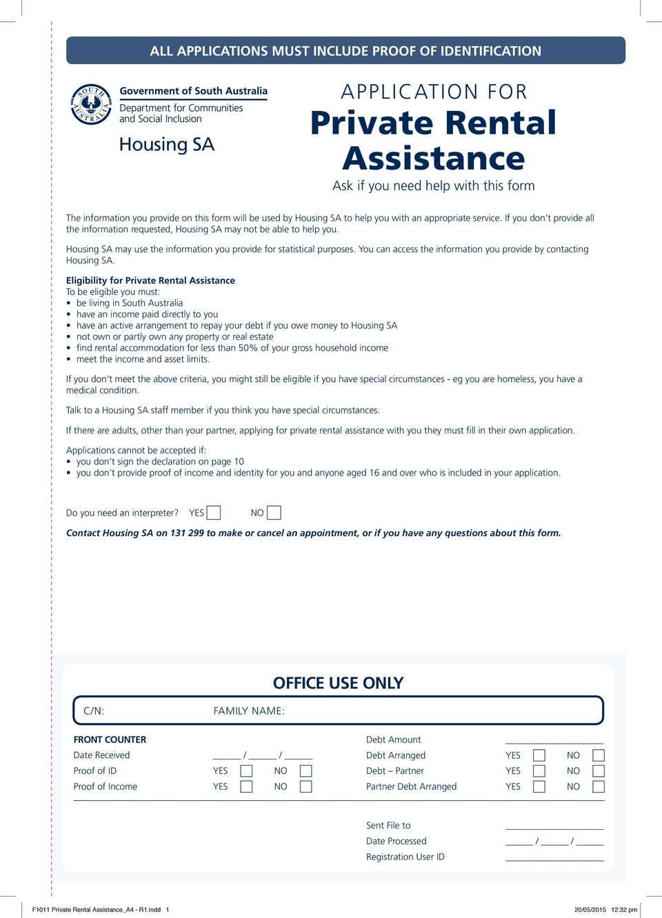 Housing SA may use the information you provide for statistical purposes. You can access the information you provide by contacting Housing SA.