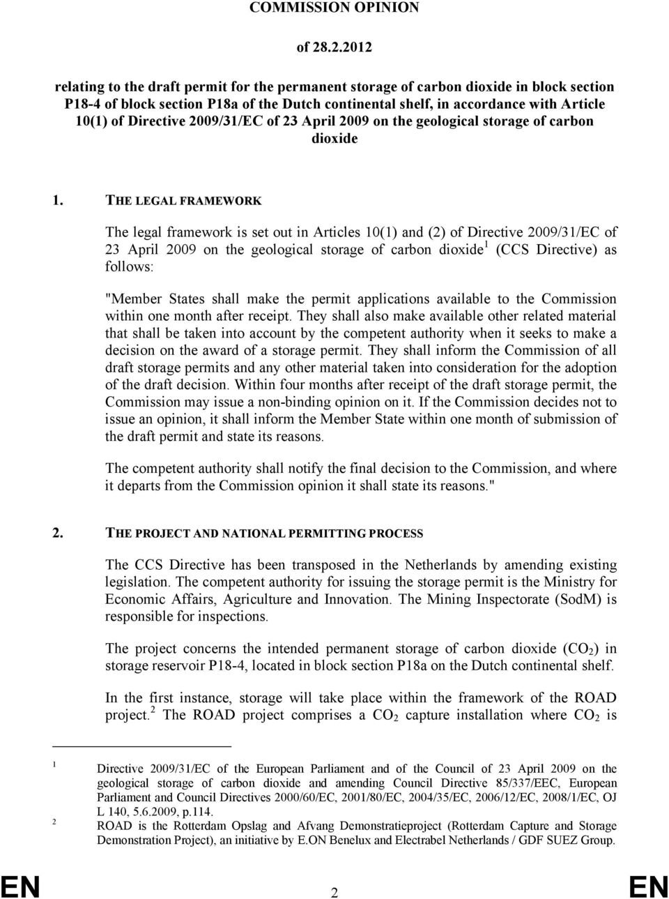 Directive 2009/31/EC of 23 April 2009 on the geological storage of carbon dioxide 1.