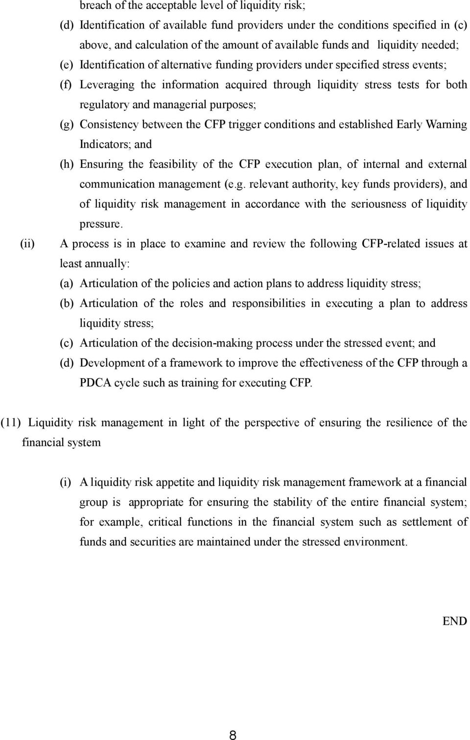 managerial purposes; (g) Consistency between the CFP trigger conditions and established Early Warning Indicators; and (h) Ensuring the feasibility of the CFP execution plan, of internal and external