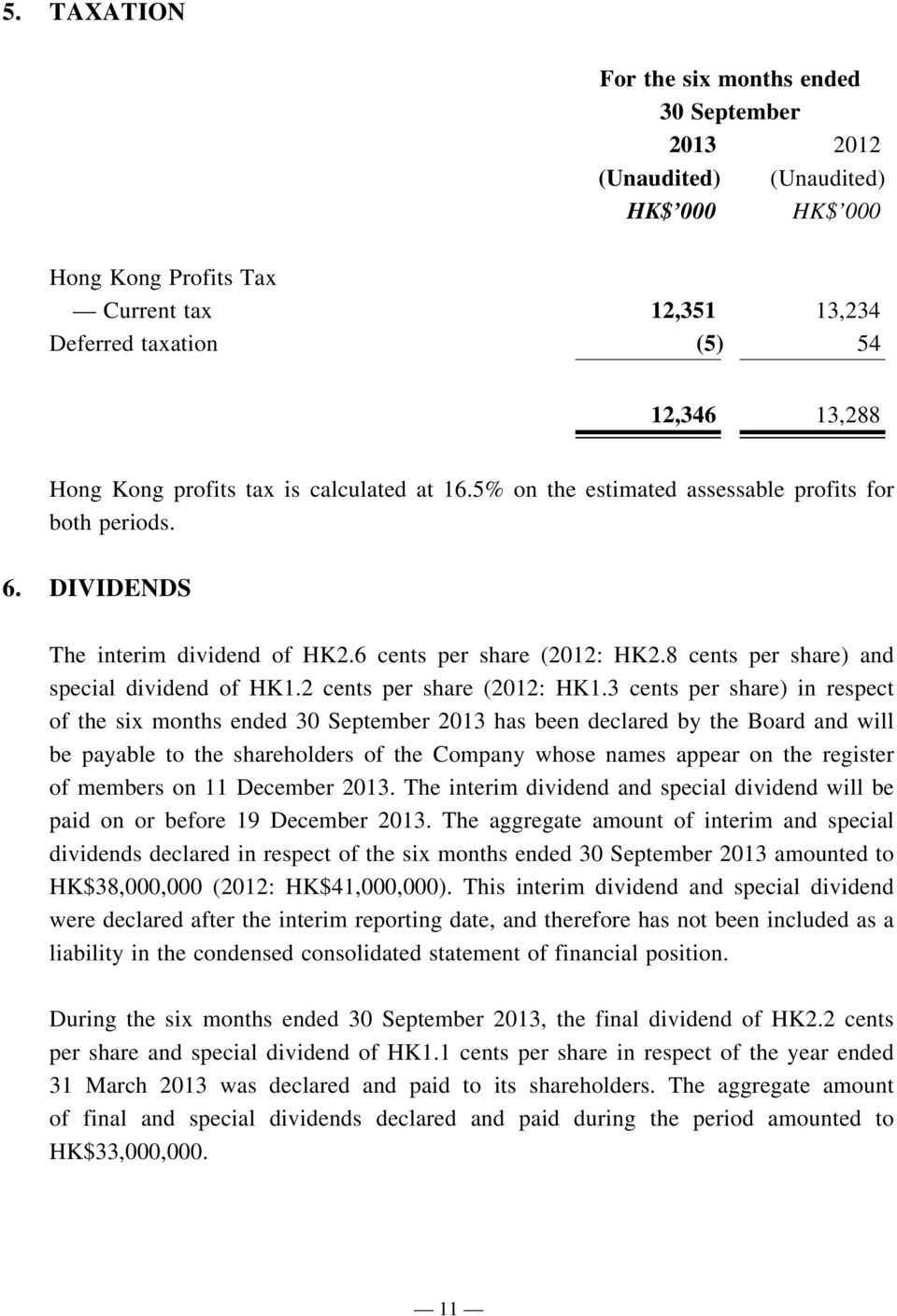8 cents per share) and special dividend of HK1.2 cents per share (2012: HK1.