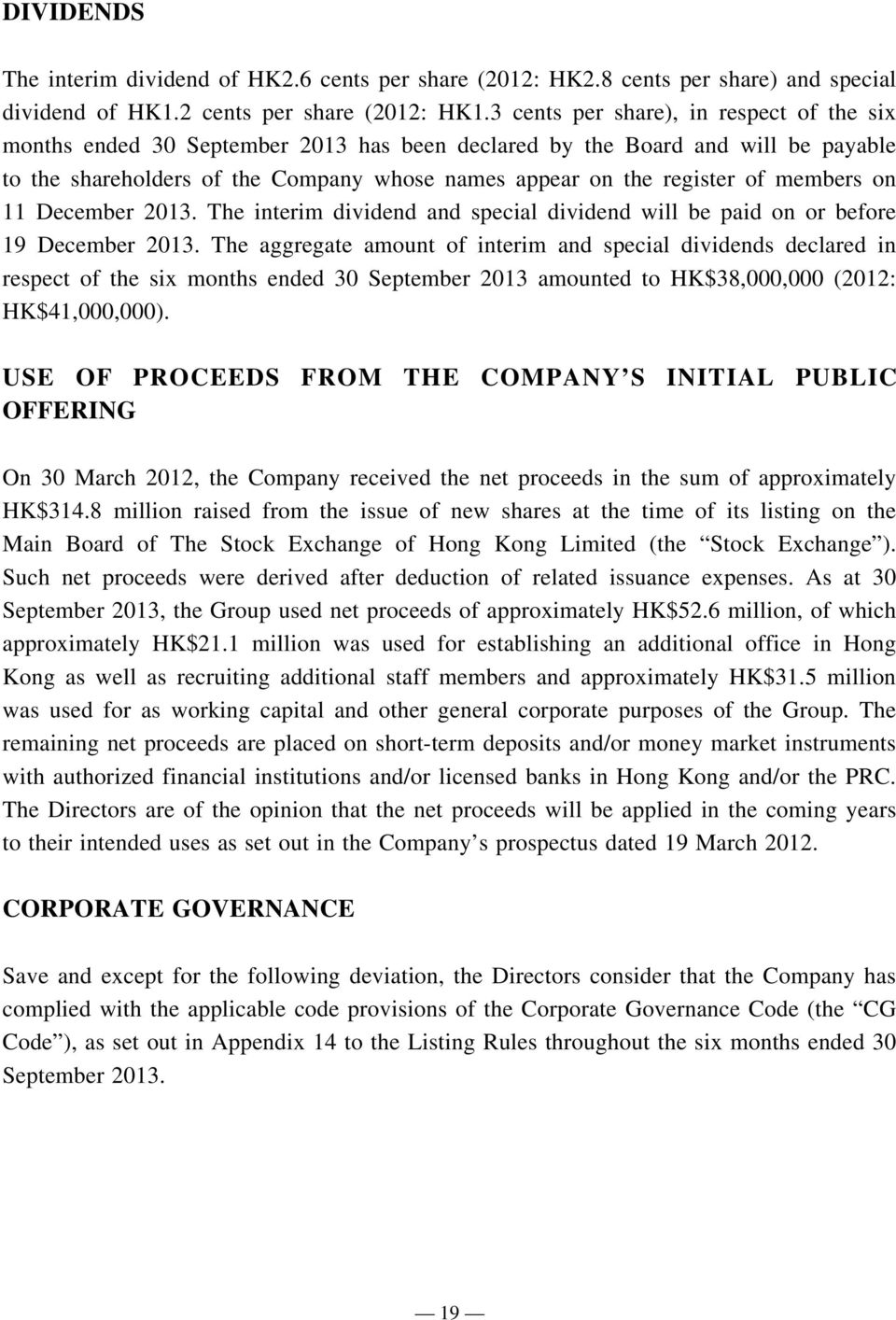 members on 11 December 2013. The interim dividend and special dividend will be paid on or before 19 December 2013.