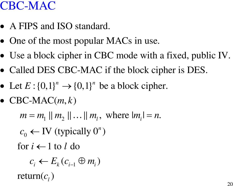 Called DES CBC-MAC if the bloc cipher is DES.