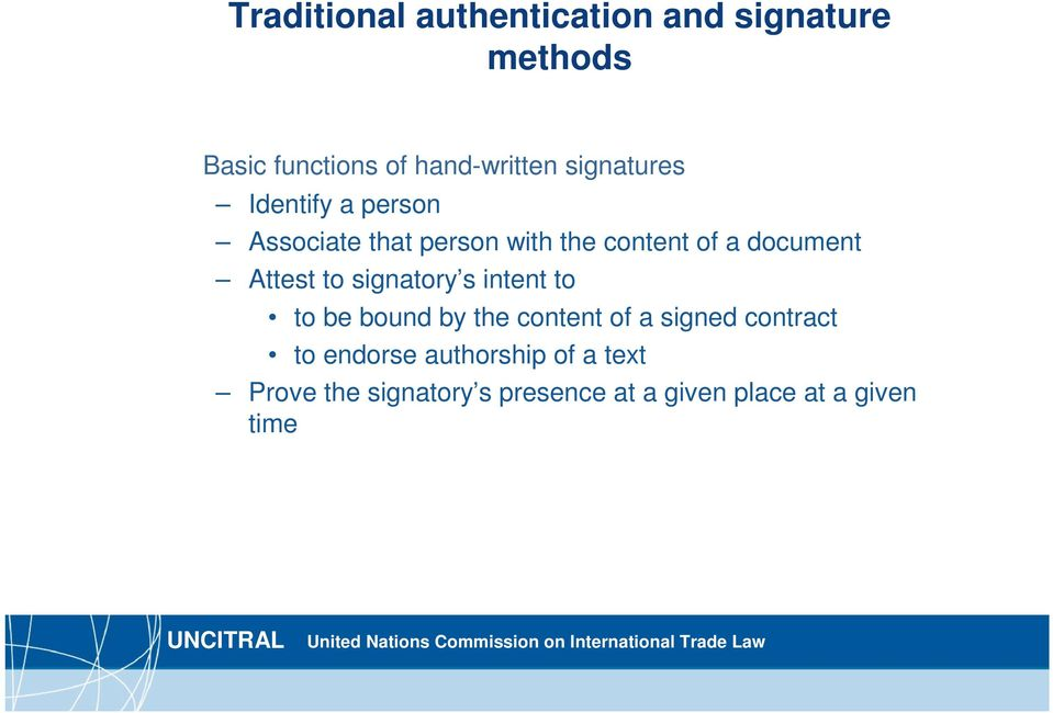 Attest to signatory s intent to to be bound by the content of a signed contract to