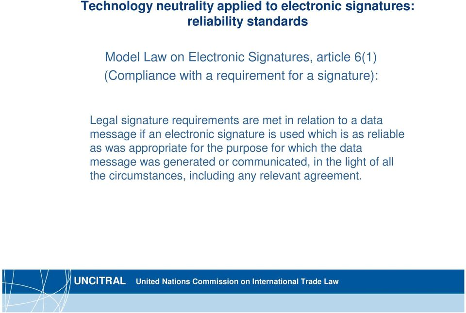 data message if an electronic signature is used which is as reliable as was appropriate for the purpose for which