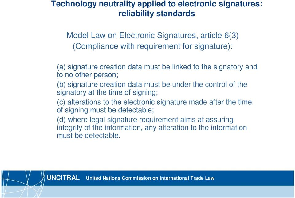be under the control of the signatory at the time of signing; (c) alterations to the electronic signature made after the time of signing must be