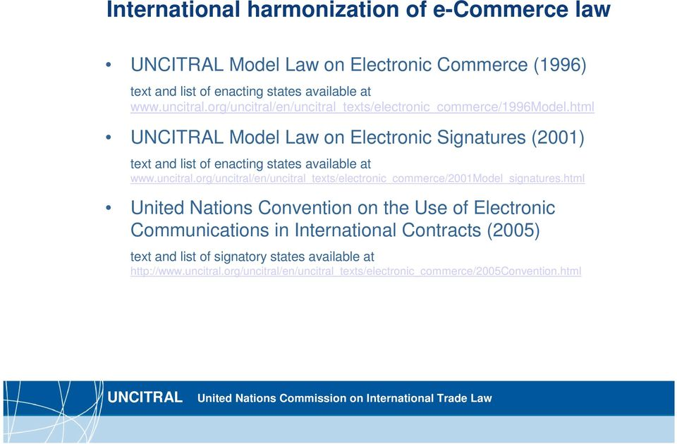 html Model Law on Electronic Signatures (2001) text and list of enacting states available at www.uncitral.