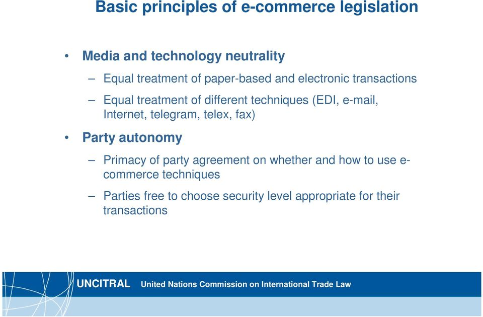 Internet, telegram, telex, fax) Party autonomy Primacy of party agreement on whether and how to
