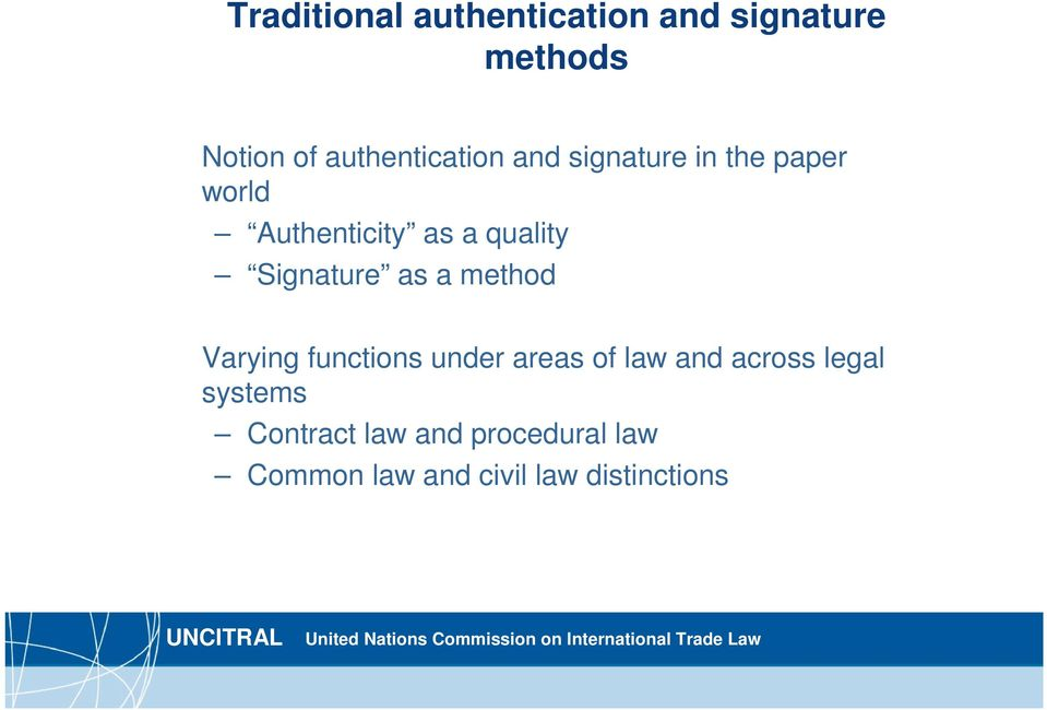 quality Signature as a method Varying functions under areas of law and
