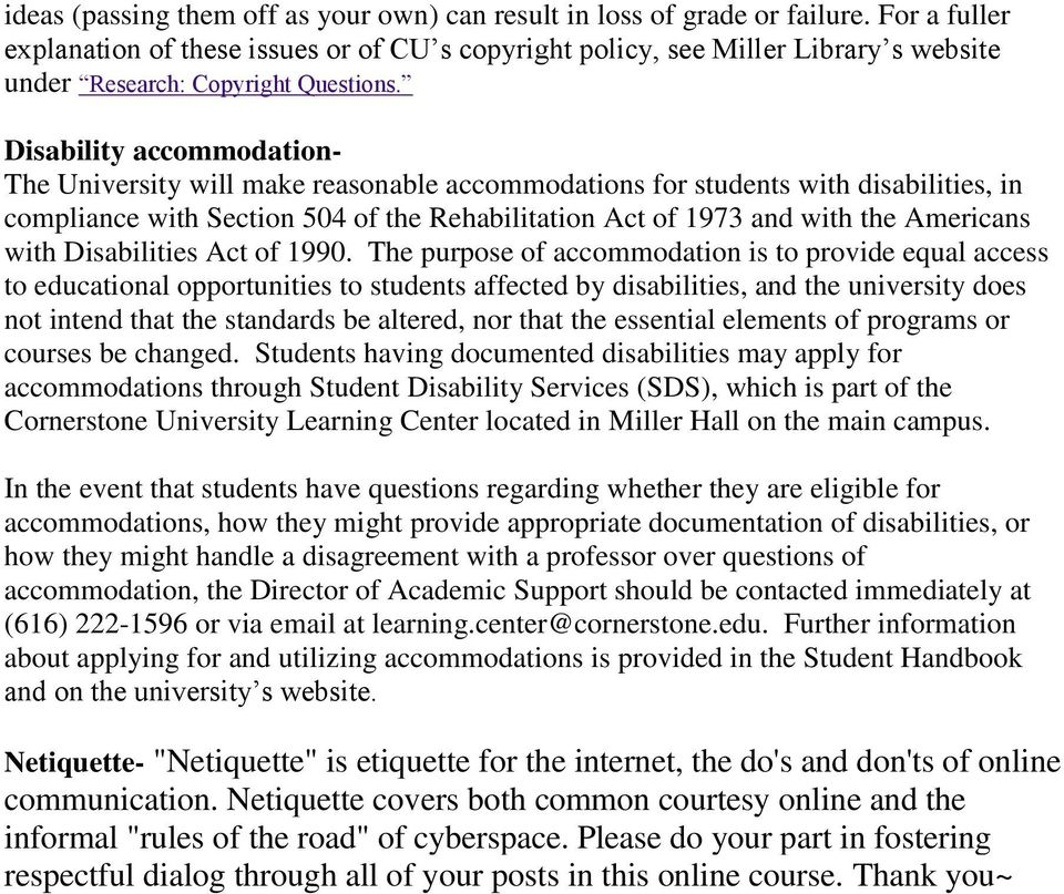 Disability accommodation- The University will make reasonable accommodations for students with disabilities, in compliance with Section 504 of the Rehabilitation Act of 1973 and with the Americans