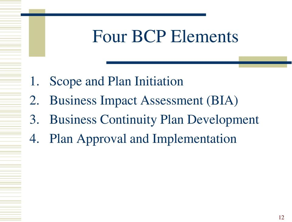 Business Impact Assessment (BIA) 3.