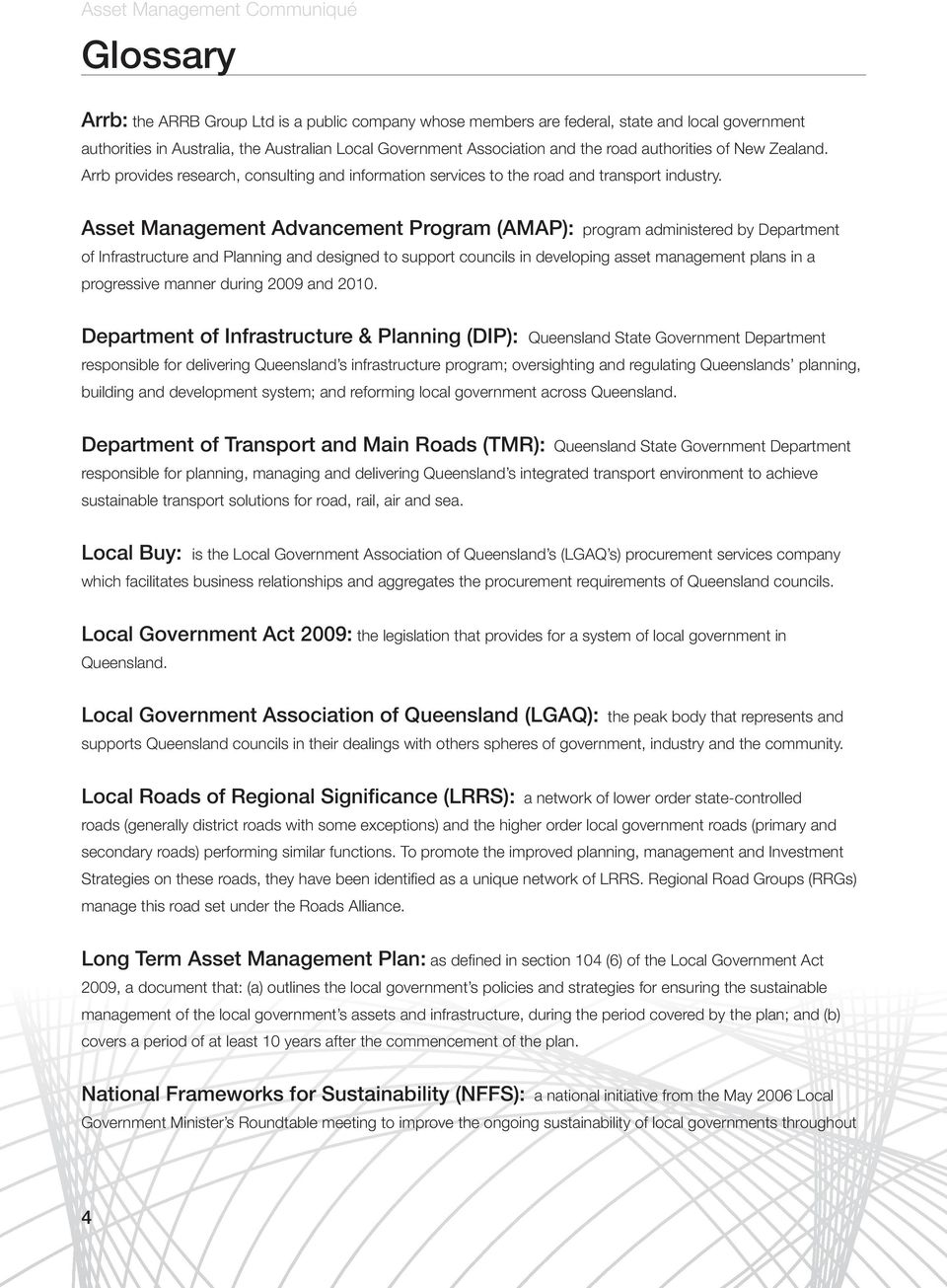 Asset Management Advancement Program (AMAP): program administered by Department of Infrastructure and Planning and designed to support councils in developing asset management plans in a progressive