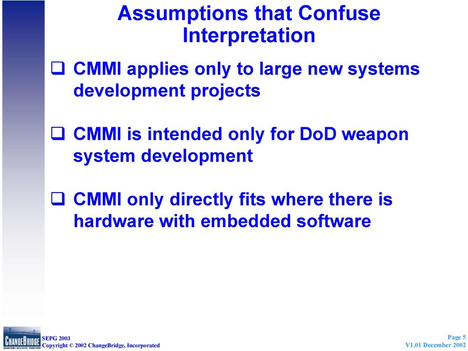 only for DoD weapon system development CMMI only directly