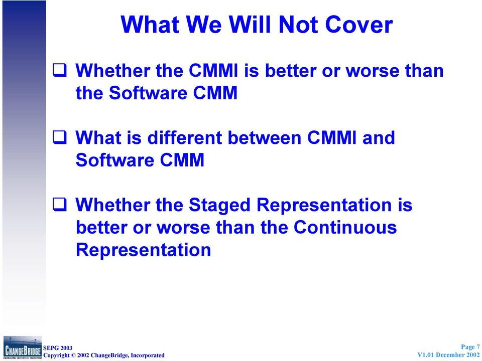 CMMI and Software CMM Whether the Staged Representation