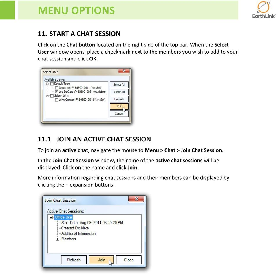 1 JOIN AN ACTIVE CHAT SESSION To join an active chat, navigate the mouse to Menu > Chat > Join Chat Session.