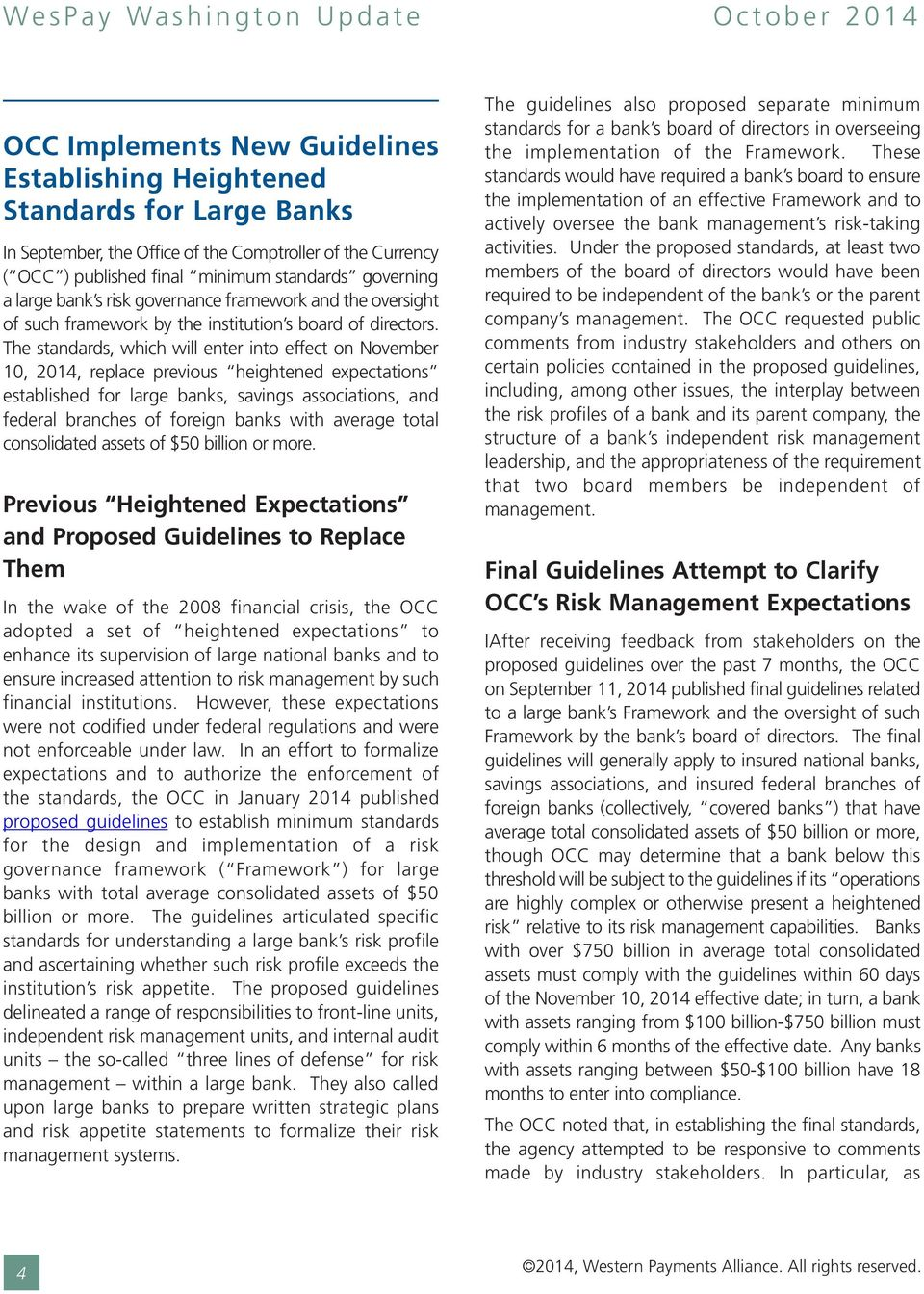 The standards, which will enter into effect on November 10, 2014, replace previous heightened expectations established for large banks, savings associations, and federal branches of foreign banks