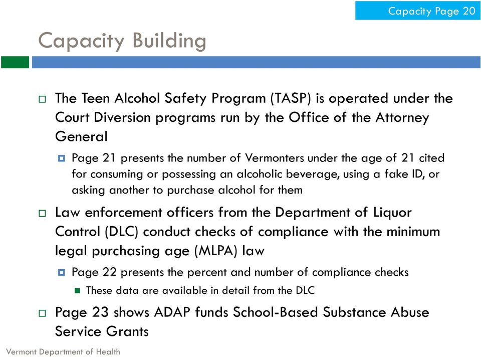 Law enforcement officers from the Department of Liquor Control (DLC) conduct checks of compliance with the minimum legal purchasing age (MLPA) law Page 22 presents the
