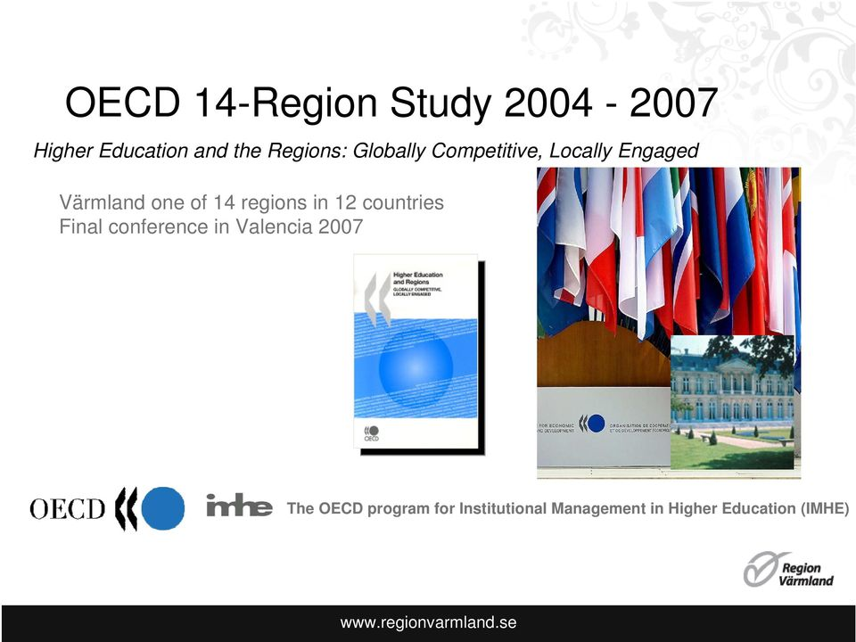 12 countries Final conference in Valencia 2007 The OECD program for