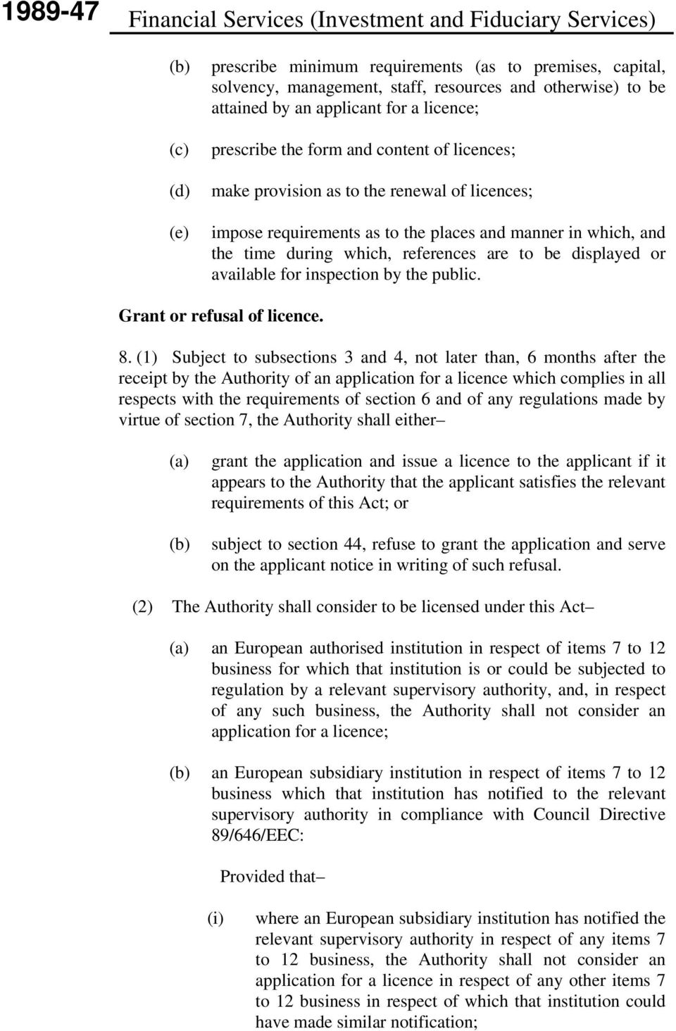 during which, references are to be displayed or available for inspection by the public. Grant or refusal of licence. 8.