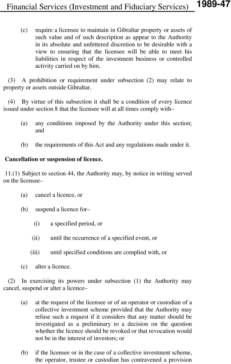 (3) A prohibition or requirement under subsection (2) may relate to property or assets outside Gibraltar.
