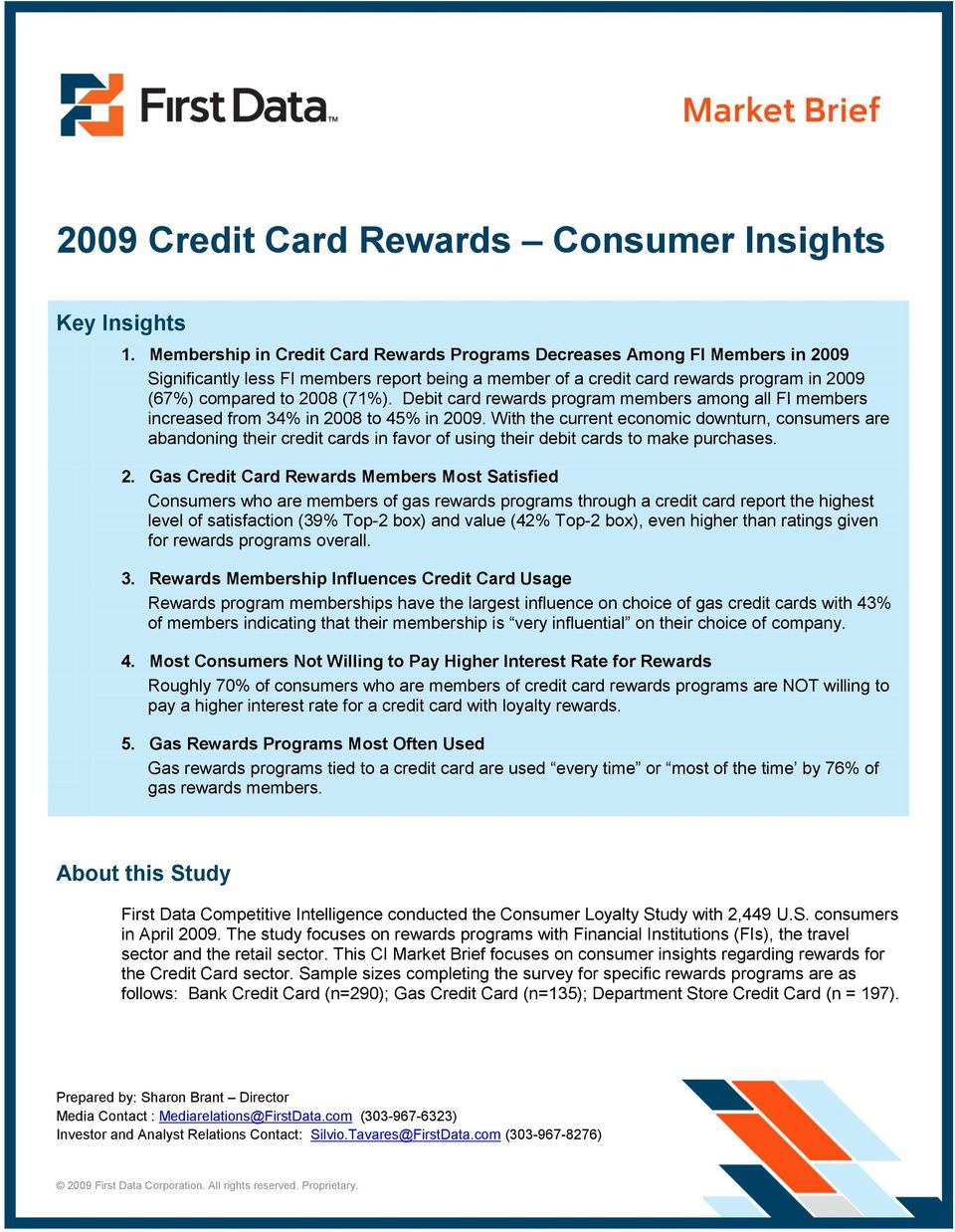 Debit card rewards program members among all FI members increased from 34% in 2008 to 45% in 2009.