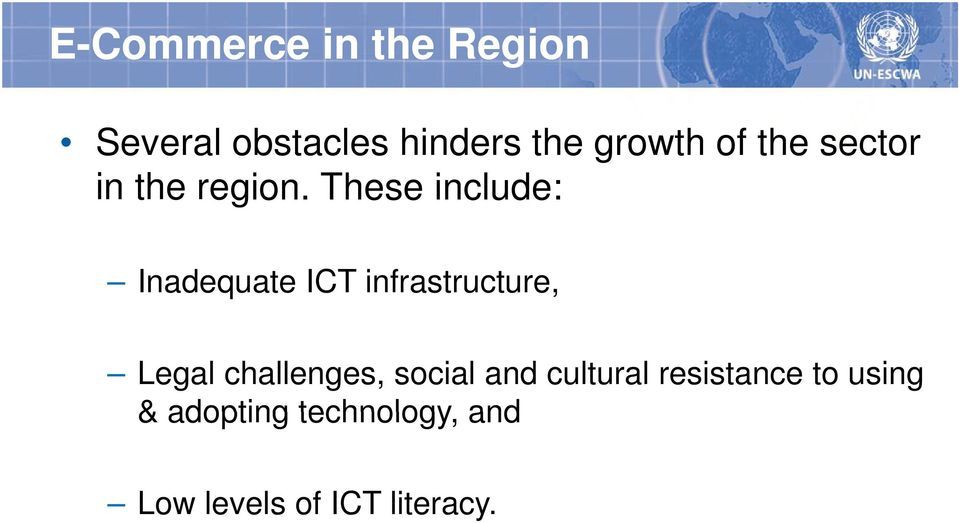 These include: Inadequate ICT infrastructure, Legal