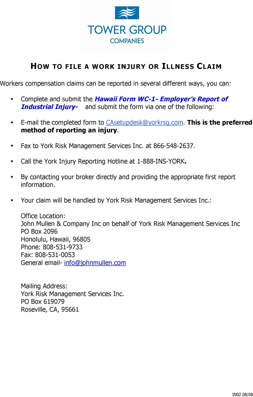 Fax to York Risk Management Services Inc. at 866-548-2637. Call the York Injury Reporting Hotline at 1-888-INS-YORK.
