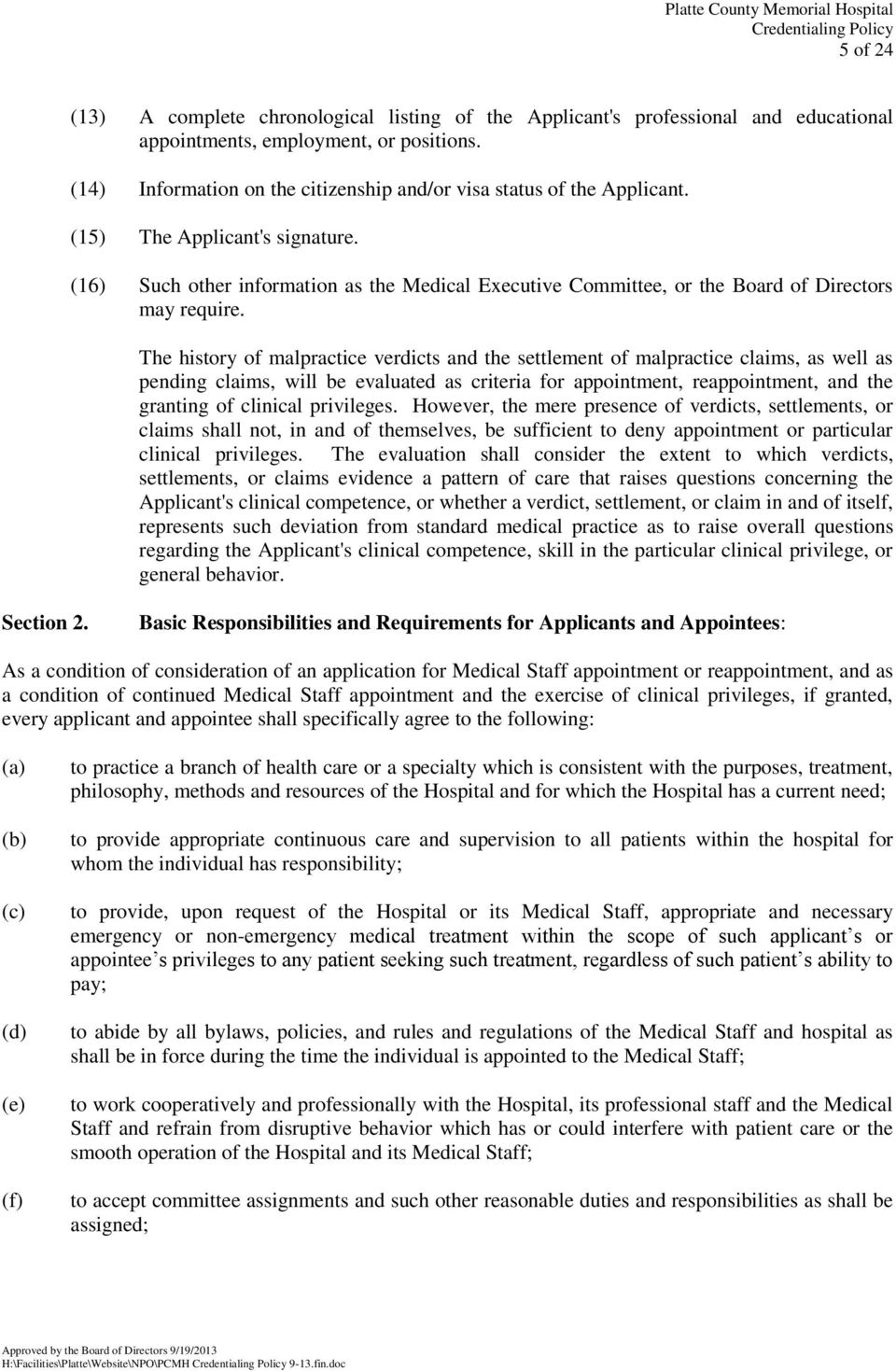 (16) Such other information as the Medical Executive Committee, or the Board of Directors may require.