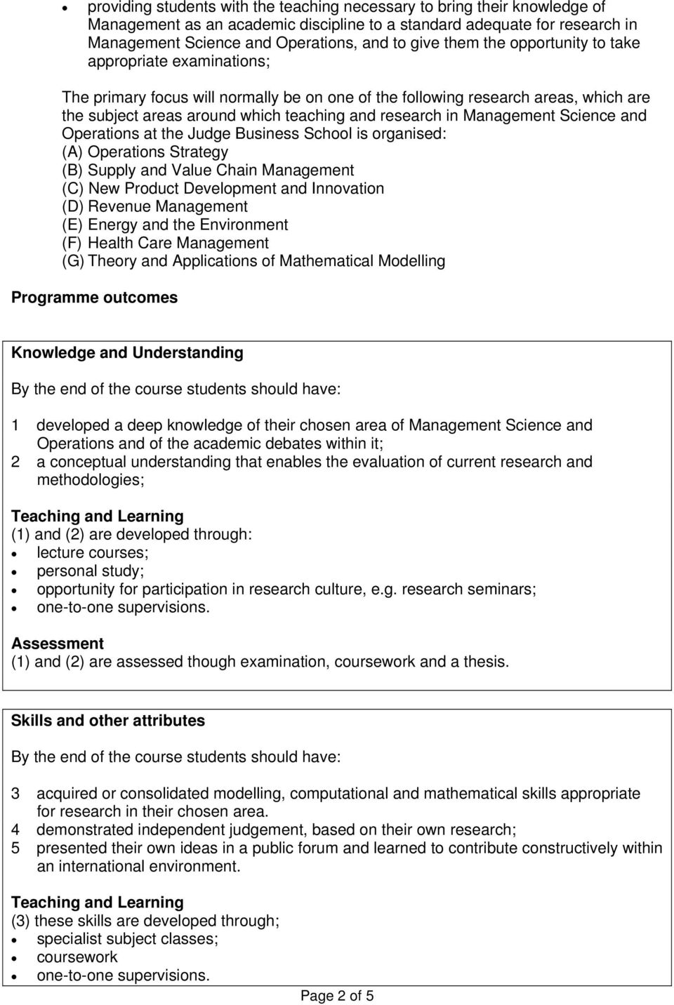 Management Science and Operations at the Judge Business School is organised: (A) Operations Strategy (B) Supply and Value Chain Management (C) New Product Development and Innovation (D) Revenue