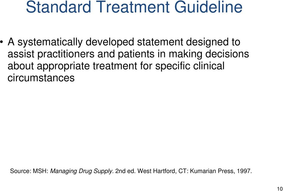 about appropriate treatment for specific clinical circumstances
