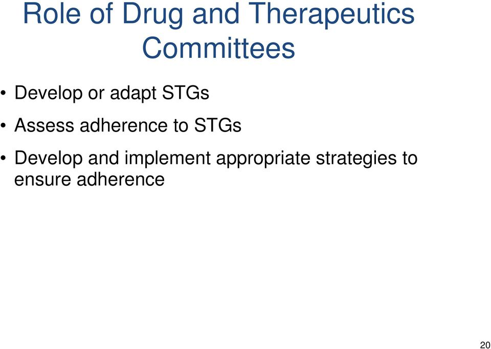adherence to STGs Develop and