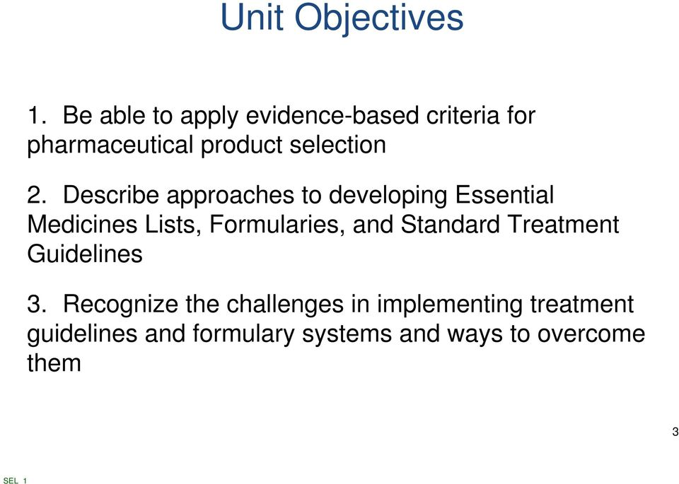 Describe approaches to developing Essential Medicines Lists, Formularies, and