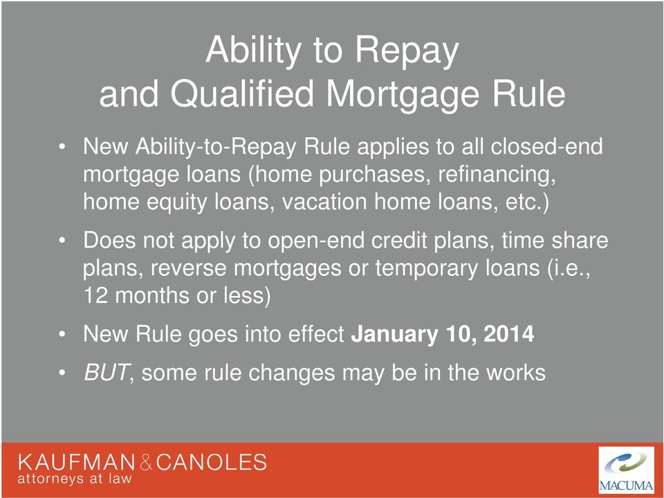) Does not apply to open-end credit plans, time share plans, reverse mortgages or temporary loans