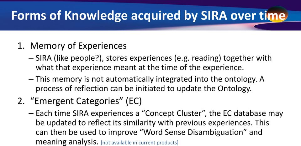 Emergent Categories (EC) Each time SIRA experiences a Concept Cluster, the EC database may be updated to reflect its similarity with previous