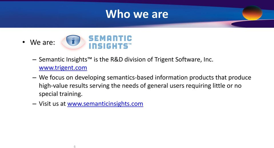 com We focus on developing semantics-based information products that produce