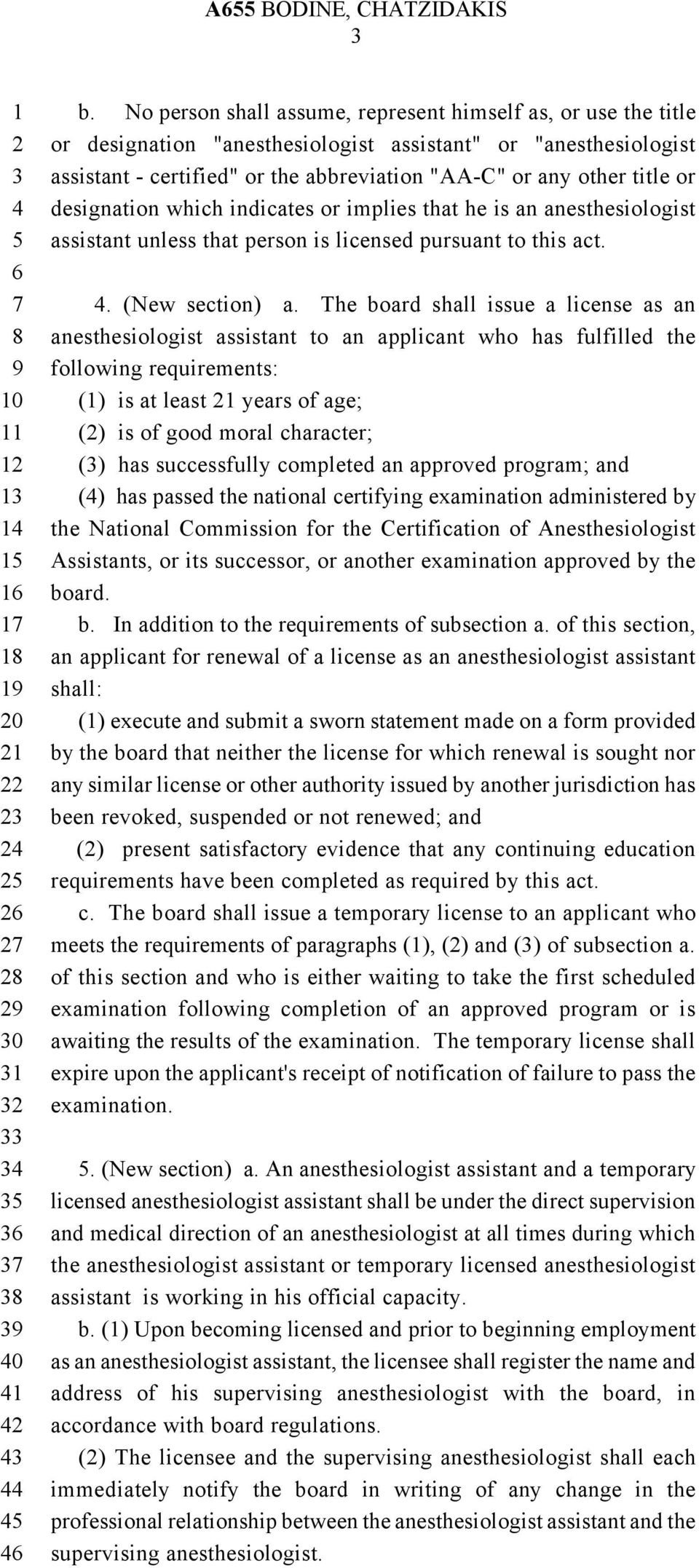 designation which indicates or implies that he is an anesthesiologist assistant unless that person is licensed pursuant to this act.. (New section) a.