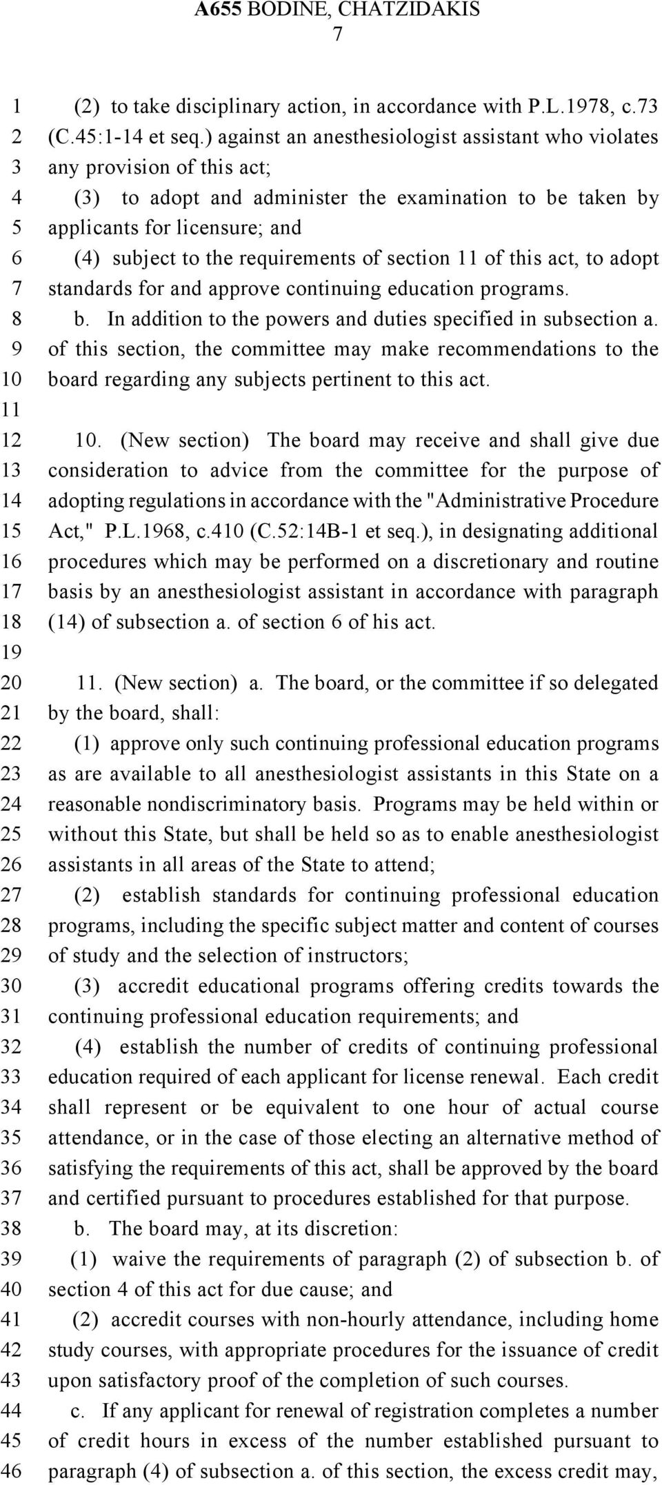 of section of this act, to adopt standards for and approve continuing education programs. b. In addition to the powers and duties specified in subsection a.