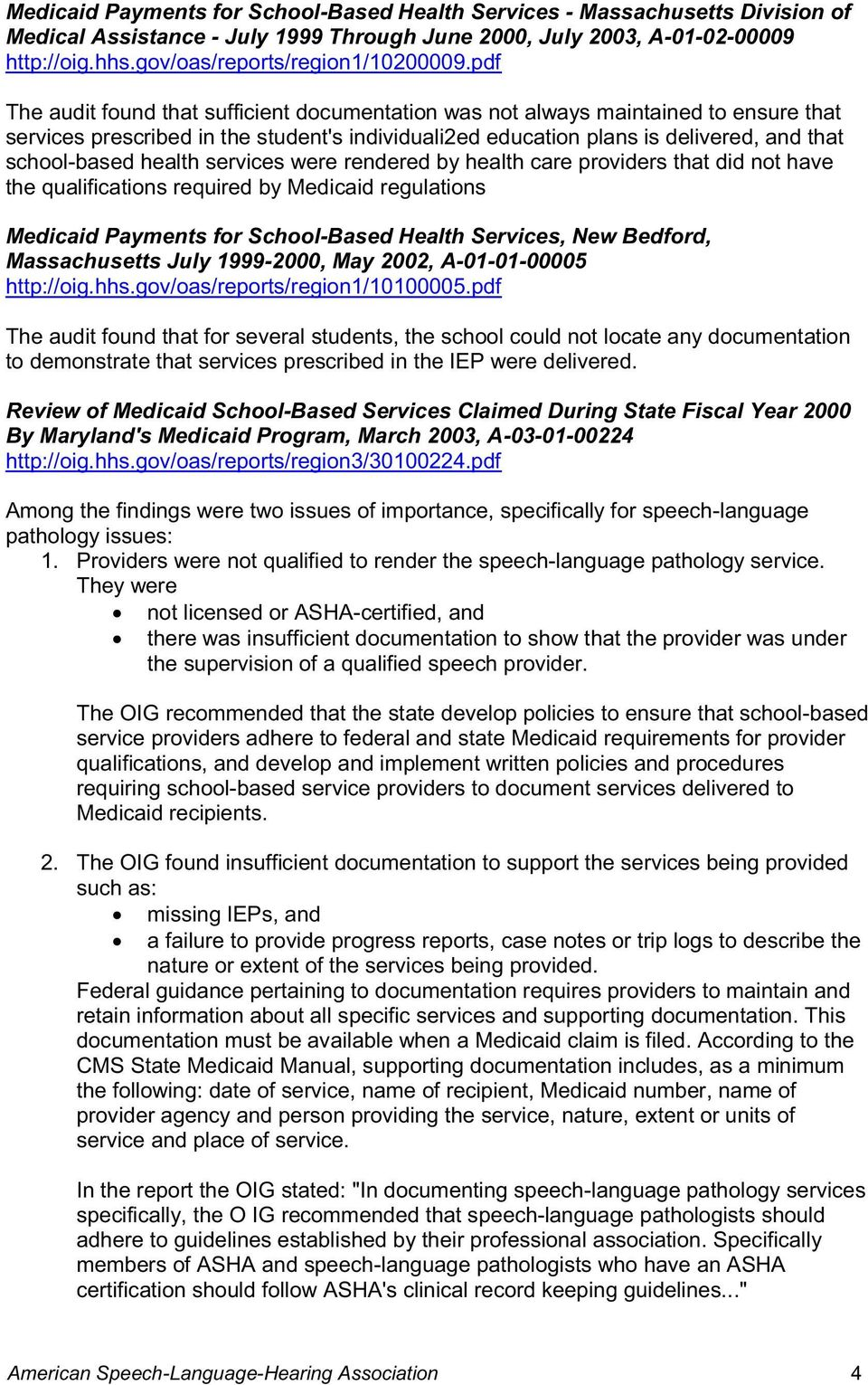 pdf The audit found that sufficient documentation was not always maintained to ensure that services prescribed in the student's individuali2ed education plans is delivered, and that school-based