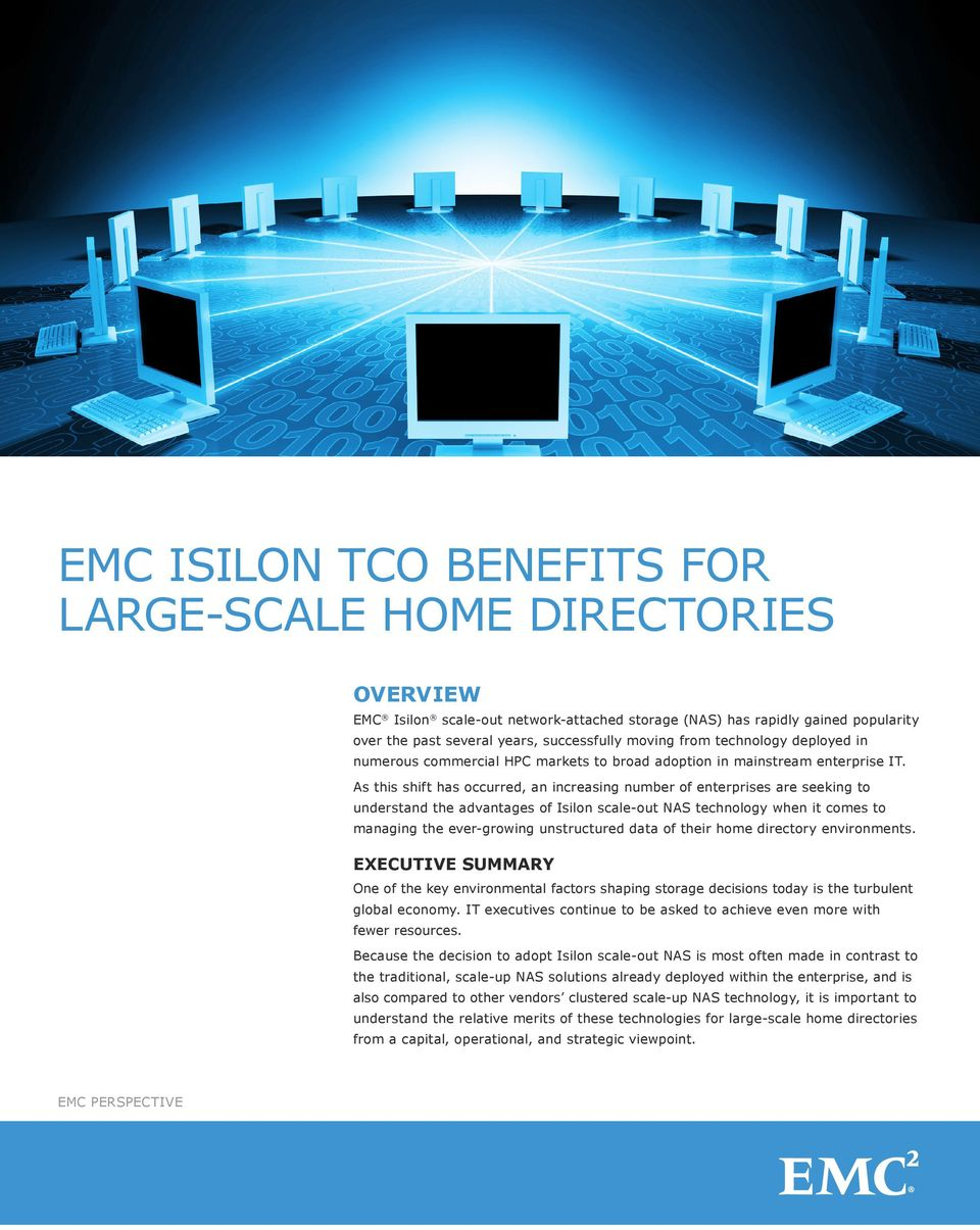 As this shift has occurred, an increasing number of enterprises are seeking to understand the advantages of Isilon scale-out NAS technology when it comes to managing the ever-growing unstructured