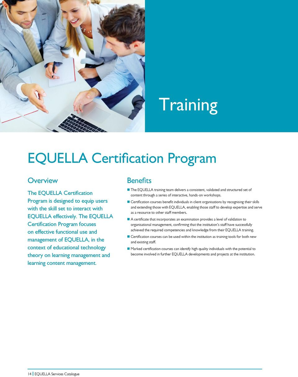 The EQUELLA training team delivers a consistent, validated and structured set of content through a series of interactive, hands-on workshops.