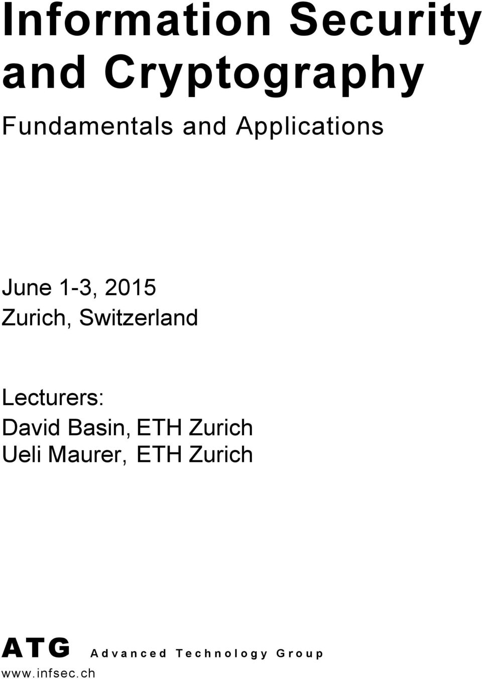Zurich, Switzerland Lecturers: David Basin,