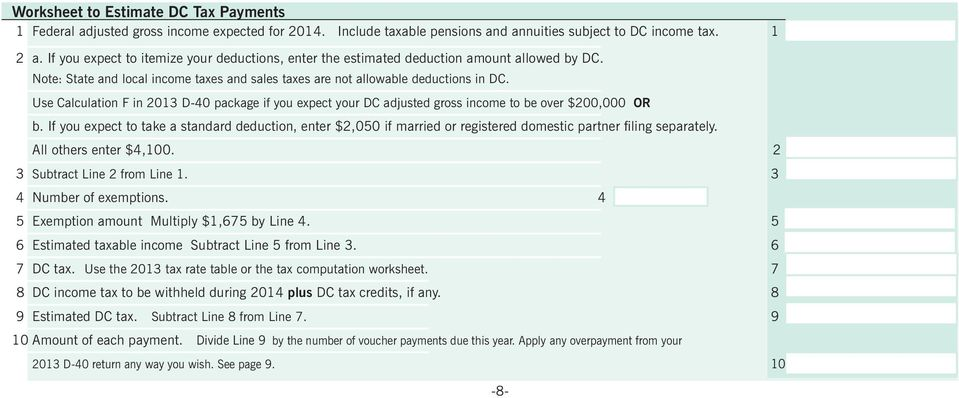 Use Calculation F in 2013 D-40 package if you expect your DC adjusted gross income to be over $200,000 OR b.