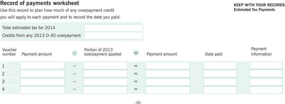 KEEP WITH YOUR RECORDS Estimated Tax Payments Total estimated tax for 2014 Credits from any 2013