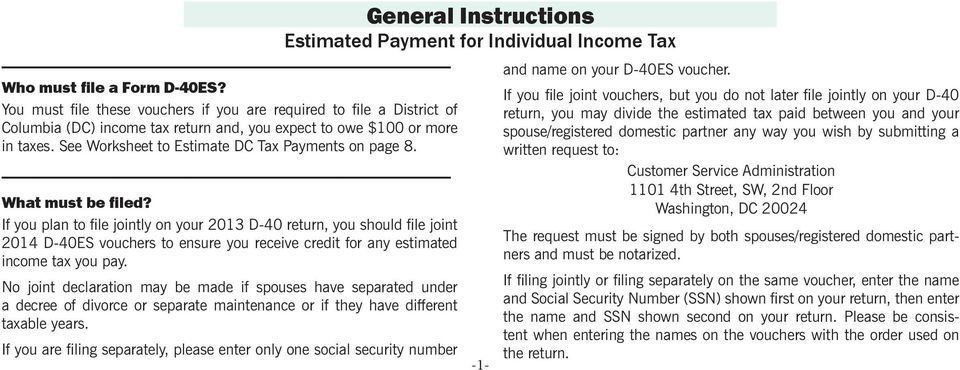 If you plan to file jointly on your 2013 D-40 return, you should file joint 2014 D-40ES vouchers to ensure you receive credit for any estimated income tax you pay.