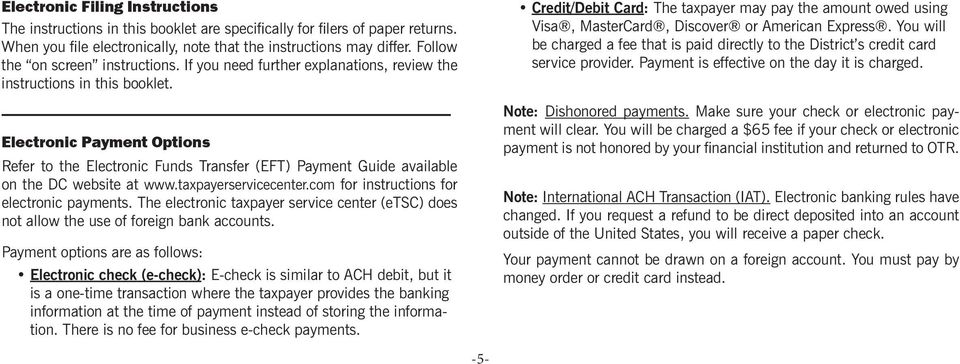 Electronic Payment Options Refer to the Electronic Funds Transfer (EFT) Payment Guide available on the DC website at www.taxpayerservicecenter.com for instructions for electronic payments.