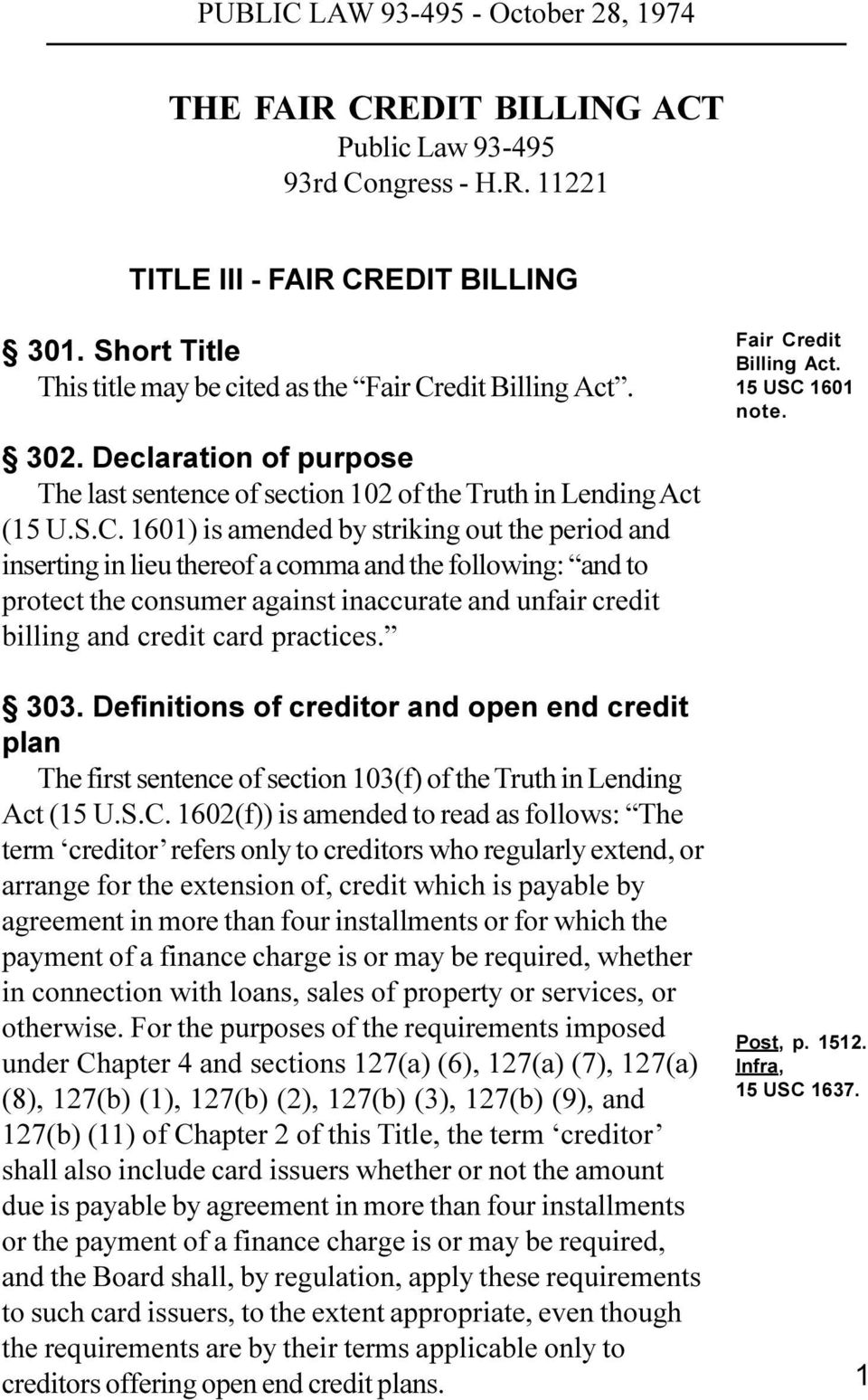 1601) is amended by striking out the period and inserting in lieu thereof a comma and the following: and to protect the consumer against inaccurate and unfair credit billing and credit card practices.