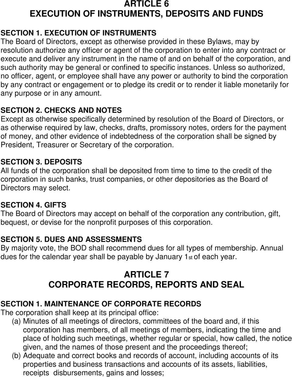 execute and deliver any instrument in the name of and on behalf of the corporation, and such authority may be general or confined to specific instances.
