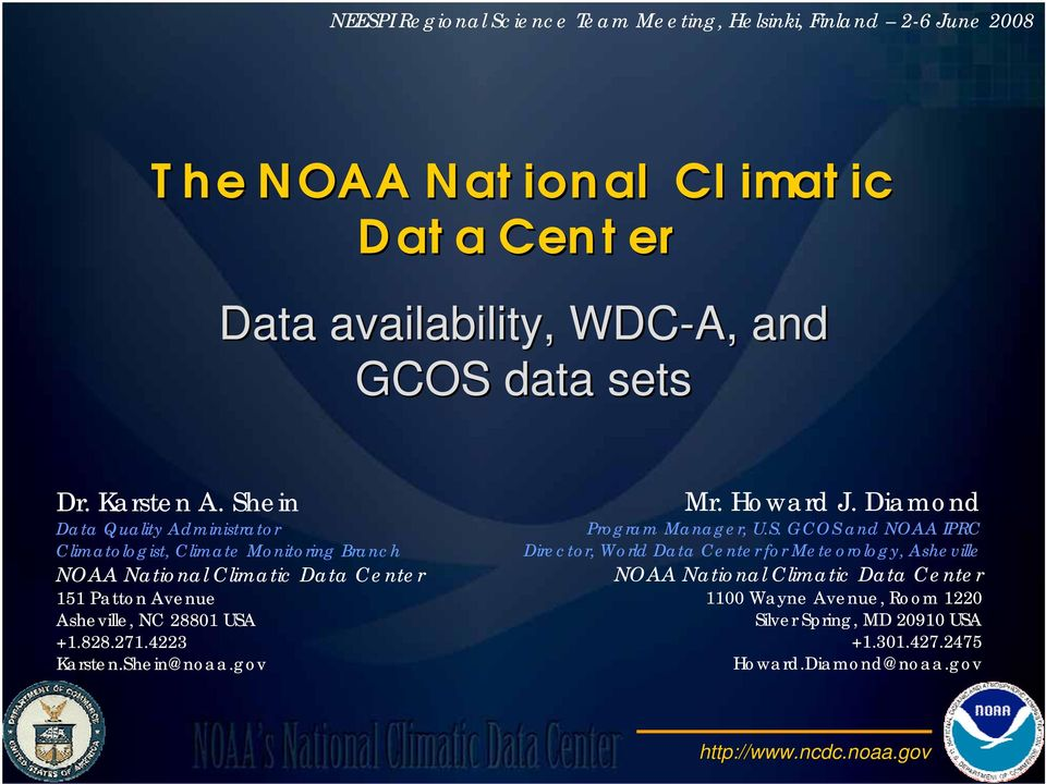 Shein Data Quality Administrator Climatologist, Climate Monitoring Branch NOAA National Climatic Data Center 151 Patton Avenue Asheville, NC 28801 USA +1.828.